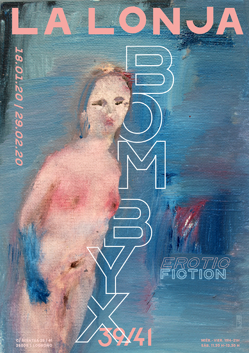 EROTIC FICTION / BOMBYX. 18.ENE.- 29.FEB.2020