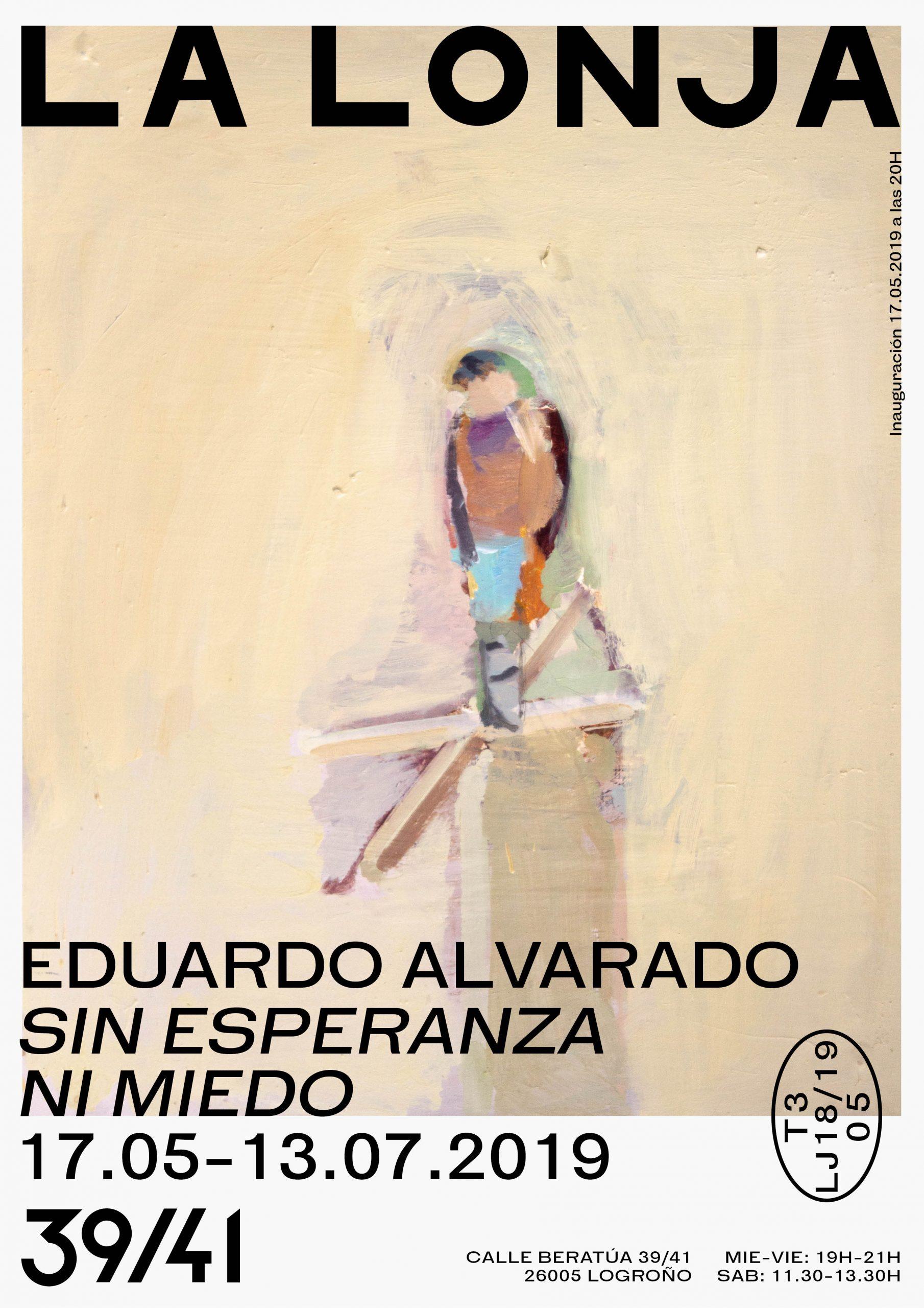 SIN ESPERANZA, NI MIEDO / EDUARDO ALVARADO 17.MAY.- 13.JUL.2019