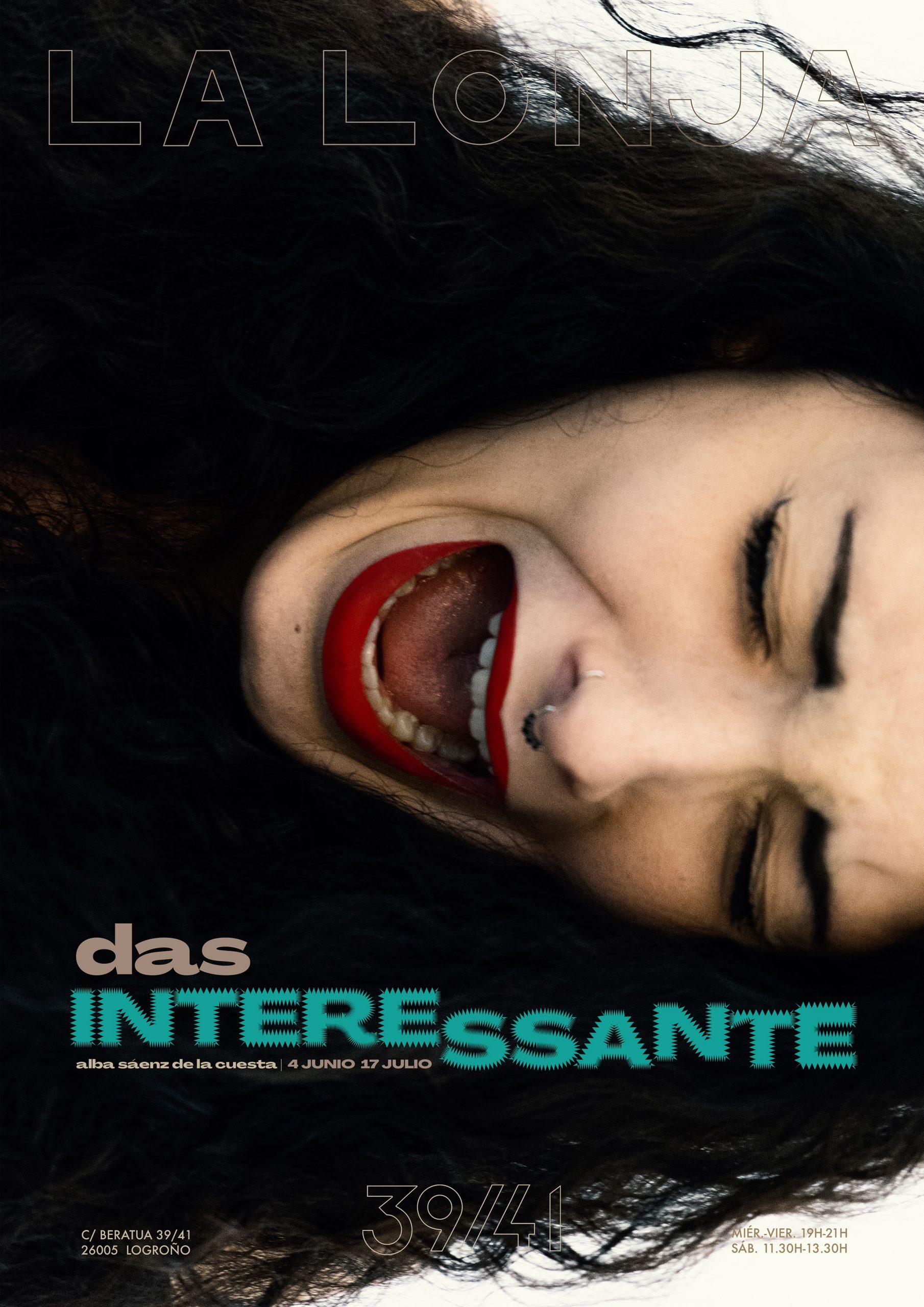 DAS INTERESSANTE / ALBA SÁENZ DE LA CUESTA. 4.JUN.- 17.JUL.2021